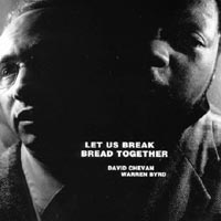 David Chevan and Warren Byrd: Let Us Break Bread Together