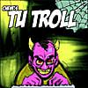 Cheve: Tu Troll