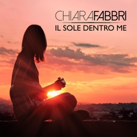 Chiara Fabbri: Il sole dentro me