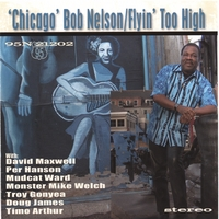 Chicago Bob Nelson | Flyin' Too High