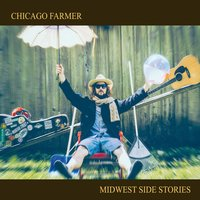 Chicago Farmer | Midwest Side Stories