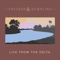 Chicken & Dumpling | Live from the Delta