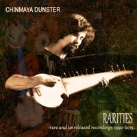 Chinmaya Dunster | Rarities - Rare and Unreleased Recordings 1990-2015