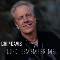 Chip Davis | Lord Remember Me