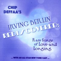 Various Artists | Chip Deffaa's Irving Berlin Rediscovered: Rare Songs of Love and Longing