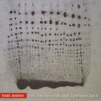 Choirs of All Saints' Episcopal Church | Soul's Journey