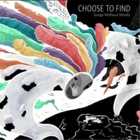Choose to Find | Songs Without Words