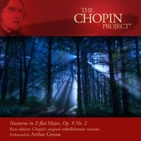 Arthur Greene | Nocturne in E-Flat Major, Op. 9 No. 2 Rare Edition: Chopin's Original Embellishment Variants