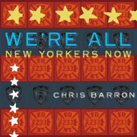 Chris Barron | We're All New Yorkers Now