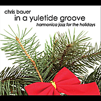 Chris Bauer | In a Yuletide Groove
