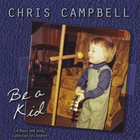 Chris Campbell | Be a Kid
