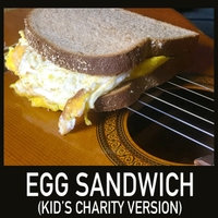 Chris Cates | Egg Sandwich (Kid's Charity Version)