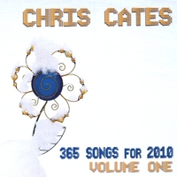 Chris Cates | 365 Songs for 2010, Vol. 1