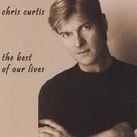 chris curtis | the best of our lives