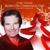 Chris Farmer: Born On Christmas Day