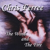 Chris Ferree: The Wind and the Fire