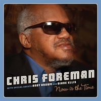Chris Foreman | Now Is the Time