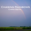 Chris Geith: Chasing Rainbows