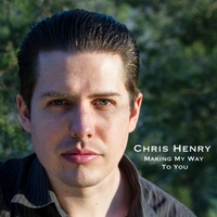 Chris Henry | Making My Way to You