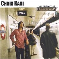 Chris Kahl | Up From The Underground