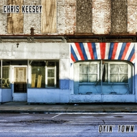 Chris Keesey | Dyin' Town