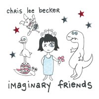 Chris Lee Becker | Imaginary Friends