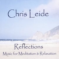 Chris Leide | Reflections:  Music for Meditation and Relaxation