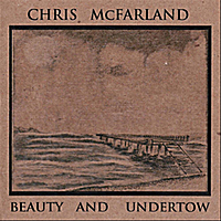 Chris McFarland | Beauty and Undertow