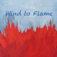 Chris Nauman | Wind to Flame