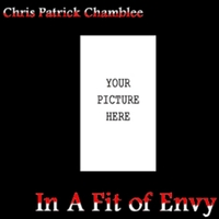 Chris Patrick Chamblee | In a Fit of Envy