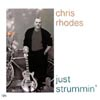 Chris Rhodes: Just Strummin