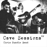 Chris Rundle Band | Cave Sessions EP