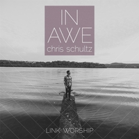 Chris Schultz | In Awe