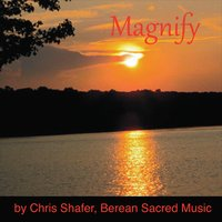 Chris Shafer | Magnify