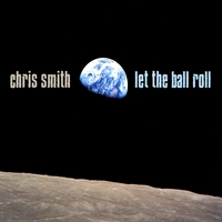 Chris Smith | Let The Ball Roll