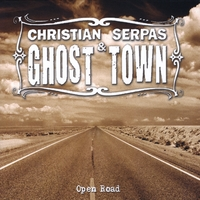 Christian Serpas & Ghost Town | Open Road