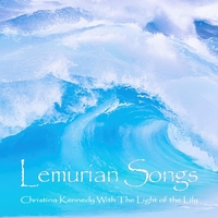 Christina Kennedy With  The Light of the Lily | Lemurian Songs