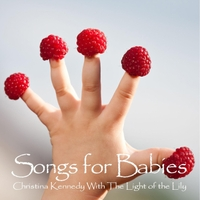 Christina Kennedy With  The Light of the Lily | Songs for Babies