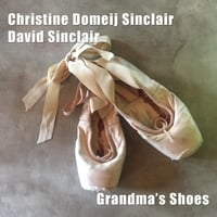 Christine Domeij Sinclair & David Sinclair | Grandma's Shoes
