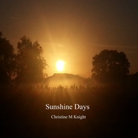 Christine M Knight | Sunshine Days