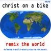 Christ On A Bike: Remix The World
