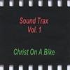 Christ On A Bike: Sound Trax Vol.1