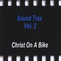 Christ On A Bike | Sound Trax Vol.2