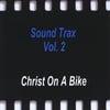 Christ On A Bike: Sound Trax Vol.2