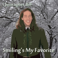 Christopher Bill | Smiling's My Favorite