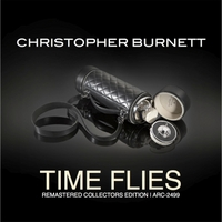 Christopher Burnett | Time Flies (Remastered Collectors Edition)