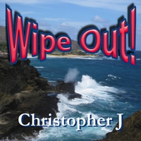 Christopher J | Wipe Out!