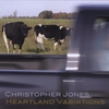 Christopher Jones: Heartland Variations