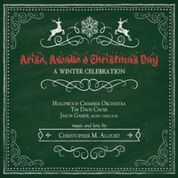 Christopher M. Allport | Arise, Awake O Christmas Day