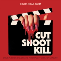 Christopher North | Cut Shoot Kill (Original Motion Picture Soundtrack)